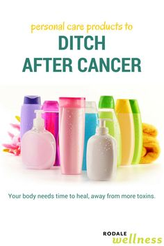 Your body needs time to heal from cancer, away from more toxins.