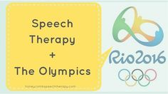 Speech Therapy & The Olympics