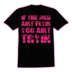 If the Mud Ain't Flyin – MudThumpin Apparel