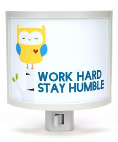 Look at this 'Work Hard, Stay Humble' Owl Night-Light on #zulily today!