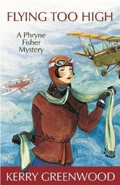 Flying Too High (Phryne Fisher, #2) - Kerry Greenwood