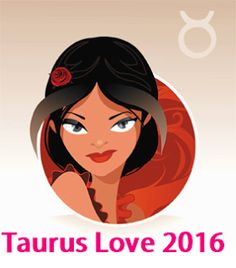 taurus dating horoscope 2016 Taurus 2016 love horoscope predicts that the year 2016 portends to be a highly energetic and blissful year for both romantic and social lives of the bulls you will have opportunities to get into both social and love relationships electronic media plays a major role in taurus dating adventures you.