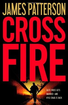 Cross Fire - Alex Cross #17 - James Patterson