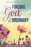 Free Kindle Book -  [Biographies & Memoirs][Free] Finding God in the Ordinary: {Embracing A God-filled Life} Check more at http://www.free-kindle-books-4u.com/biographies-memoirsfree-finding-god-in-the-ordinary-embracing-a-god-filled-life/