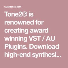 Tone2® is renowned for creating award winning VST / AU Plugins. Download high-end synthesizers and effects now for free!