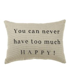 'Too Much Happy' Pillow pillow talk