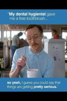 Bahahaha dental hygienist