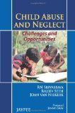 Child Abuse and Neglect: Challenges and Opportunities by RN Srivastava Rajeev Seth Joan van Niekerk Paper Back