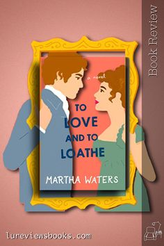 Two sarcastic and pragmatical characters tangled up in feelings they refuse to acknowledge #ToLoveandtoLoathe #MarthaWaters #AtriaBooks #NetGalley #BookReview #HistoricalRomance Historical Romance Books, Historical Fiction, Romance Novels, Good Books, My Books, Reading Facts, Must Read Novels, Thing 1, Book Gifts