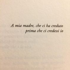 L'immagine può contenere: testo Book Quotes, Words Quotes, Me Quotes, Sayings, The Words, Italian Quotes, Clever Quotes, Magic Words, Tumblr Quotes