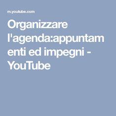 Organizzare l'agenda:appuntamenti ed impegni - YouTube
