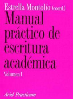 Manual práctico de escritura académica / Estrella Montolío (coordinadora), Mar Garachana i Marisa Santiago. Barcelona : Ariel, 2000.