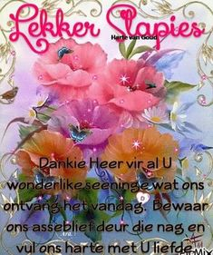 Good Night Greetings, Good Night Messages, Good Night Quotes, Good Morning Wishes, Afrikaanse Quotes, Goeie Nag, Goeie More, Sleep Tight, Morning Greeting