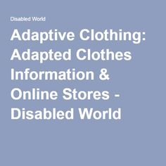 Adaptive Clothing: Adapted Clothes Information & Online Stores - Disabled World
