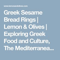Greek Sesame Bread Rings | Lemon & Olives | Exploring Greek Food and Culture, The Mediterranean Lifestyle, and Traveling Greece