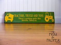 Tractors Trucks and Toys There's Nothing Quite by PrimandProperToo, $17.00