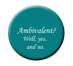 Ambivalent 2 1/4 Pinback Button by PaganChick on Etsy, $1.75