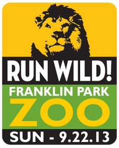 Sept 22 Run Wild 5KCome join us for a 5K starting & ending in the grounds of the Franklin Park Zoo and on the wide trails of beautiful Franklin Park! Cool down afterwards w/ a party inside the zoo; zoo admission included with your entry.