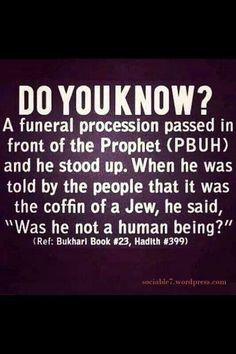 Prophet Muhammad (peace be upon him)'s respect for all human beings. Sadly there is much less respect now overall for people in different walks of life...