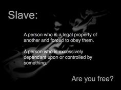 Slave, dependent, or free  Source: The People's Uprising (Fb)
