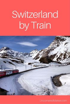 Exploring Switzerland by train. Includes travel tips to create your own Swiss train adventure.