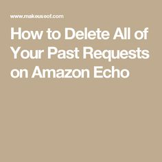 How to Delete All of Your Past Requests on Amazon Echo