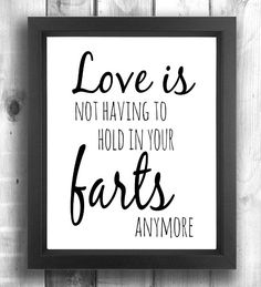Check out this item in my Etsy shop https://www.etsy.com/ca/listing/262604034/funny-love-quote-print-funny-love-quote