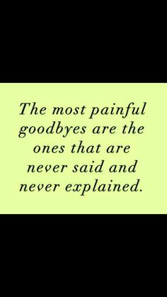 Say good morning, say goodnight and say goodbye just in case. When you have lost someone before these things become most important. Lost Quotes, Death Quotes, Sad Quotes, Quotes To Live By, Inspirational Quotes, Funny Poems, Grieving Quotes, Cousin Quotes, Broken Heart Quotes