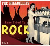 The Hillbillies: They Tried to Rock, Vol. 1 [CD]
