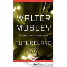 On sale today for CDN$ 1.99: Futureland by Walter Mosley, 378 pages, 3.7 stars, 23 reviews. (Please LIKE and REPIN if you love daily deal #Kindle eBooks like this.)