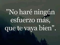 Frases Sad Love Quotes, True Quotes, Best Quotes, Quotes Amor, Qoutes, Motivational Phrases, Inspirational Quotes, Quotes En Espanol, Frases Tumblr