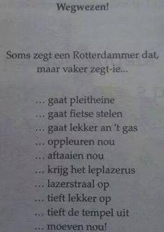 De taal die niet mis te verstaan is door de echte Rotterdammer. Rotterdam, Netherlands, Holland, Dutch, Humor, Sayings, City, Quotes, Funny