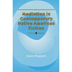 Mediation in Contemporary Native American Fiction #nativeamericanjewelry