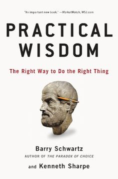 How to Cultivate Practical Wisdom in Our Everyday Lives and Why It Matters in Our Individual and Collective Happiness | Brain Pickings