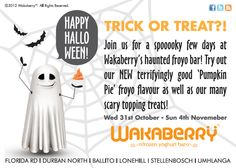Join us for HALLOWEEN! Wakaberry and new Pumpkin Pie flavours!