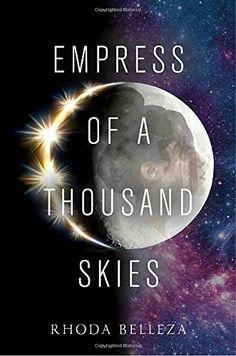 Empress of a Thousand Skies by Rhoda Belleza https://www.amazon.com/dp/1101999101/ref=cm_sw_r_pi_dp_x_3MnLybY1PGT2Z