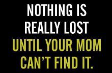 Nothing Is Really Lost... so true!!!!