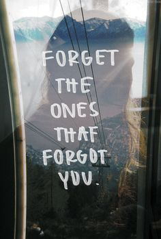This is silly. You don't have to forget anyone. Not even when they've long forgotten you