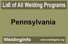 Find a list of all Welding Programs in Pennsylvania, the United States.