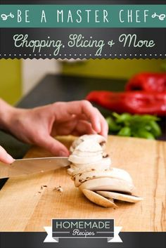 Be A Master Chef: Chopping, Slicing and More by Homemade Recipes at http://homemaderecipes.com/cooking-101/how-to-be-a-master-chef-in-10-days-chopping-more/