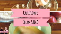 Delicious, Few Ingredients, Easy And Fast To Make Cauliflower Cream Salad