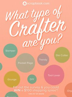 Tell us what type of crafter you are and you could win $100! http://www.scrapbook.com/pages/crafter.php