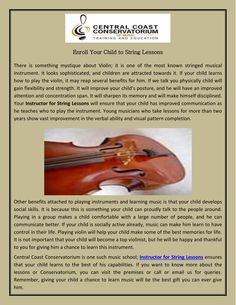 Central Coast Conservatorium is one such music school Instructor for String Lessons ensures that your child learns to the best of his capabilities. Learning music is that your child develops social skills. It is because this is something your child can proudly talk to the people around. Contact at: 02-4324-7477.