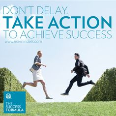 Don't delay. Take action to achieve success. #TSF #NuSkin