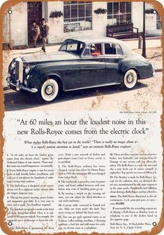 """Perhaps the most famous headline in the car business – """"At 60 miles an hour the loudest noise in this new Rolls-Royce comes from the electric clock"""". Classic Rolls-Royce Ad Created by David Ogilvy Rolls Royce Silver Cloud, New Rolls Royce, Classic Rolls Royce, Copy Ads, Royce Car, Electric Clock, Electric Car, Pt Cruiser, Great Ads"""