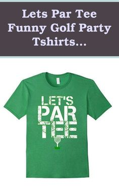Lets Par Tee Funny Golf Party Tshirts Machine Wash Cold   Golf Themed Birthday Party   Hole In One First Birthday   Golf Party Food   Valentines Day Golf Games. If you are having a relatively big party, don't forget to include your location card table, your gift table, buffet tables, and any ritualistic tables when determining your linen count. #golfdigest #Products
