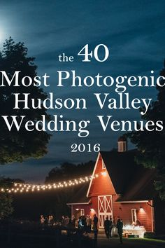 The top 40 most photogenic Hudson Valley wedding venues curated by Hudson valley photographer and filmmaker Joshua Brown