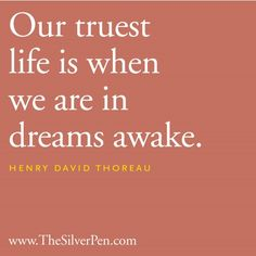 Our truest life...
