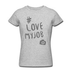Du liebst, was du tust und du tust was du liebst – und du liebst die Fotografie ... Zeig es allen! • Figurbetontes T-Shirt für Frauen
