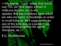 P.G. Wodehouse - quote -- > #quote #quotation #aphorism